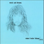 Robert Lester Folsom: Music and Dreams