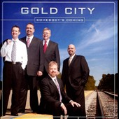 Gold City: Somebody's Coming *