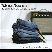 Anne Roos: Blue Jeans: Modern Pop of the Solo Harp [Digipak]