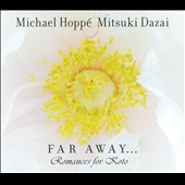 Mitsuki Dazai/Michael Hoppé: Far Away...Romances For Koto [Digipak]