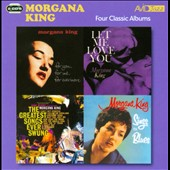 Morgana King: Four Classic Albums: For You, For Me, For Evermore/Sings the Blues/the Greatest Songs Ever Swung/Let Me Love You *