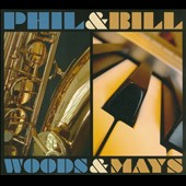Phil Woods/Bill Mays: Woods & Mays [Digipak]