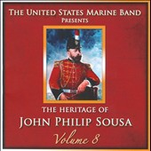 Heritage of John Philip Sousa, Vol. 8