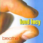 Loud Lucy: Breathe