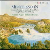 Mendelssohn: Complete Sonatas for Violoncello & Piano