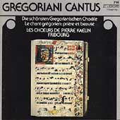 Gregoriani Cantus / Les Choeurs de Pierre Kaelin Fribourg