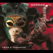 Haddad: Eros & Thanatos [Digipak] *