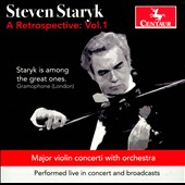 Violinist Steven Staryk: A Retrospective, Vol. 1 / Concertos by Paganini, Beethoven, Mozart, Shostakovich; Saint-Saens: Intro. Et Rondo Capriccioso