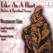 Like as a hart - Psalms and Spritual Songs / Flummerfelt, Westminster Choir