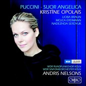 Puccini: Suor Angelica / Kristine Opolais, Lioba Braun, Mojca Erdmann, Nadezhda Serdyuk. Andris Nelsons