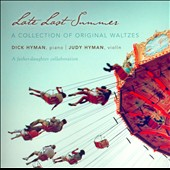 Dick Hyman/Judy Hyman: Late Last Summer