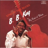 B.B. King: King of the Blues/My Kind of Blues
