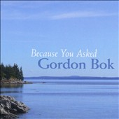 Gordon Bok: Because You Asked