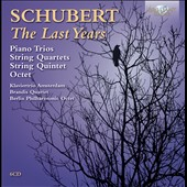 Schubert: The Last Years - Piano Trios; String Quartets; String Quintet, Octet
