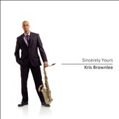 Kris Brownlee: Sincerely Yours [Digipak]
