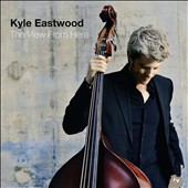 Kyle Eastwood: View from Here [Digipak]