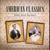 American Classics: Parlor Music Revisited - Music by Semyon and Daniel Kobialka