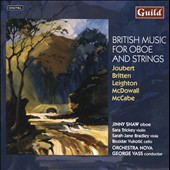British Music for Oboe and Strings - works by Joubert, Britten, Leighton, McDowall, McCabe / Jinny Shaw, oboe