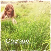 Caruso: Everything You Need Is Here