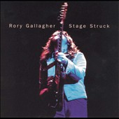 Rory Gallagher: Stage Struck [Limited Edition]