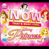 Various Artists: Now That's What I Call Disney Princess [Digipak]