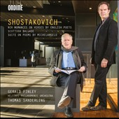 Shostakovich: Six Romances; Scottish Ballad; Suite on Poems by Michelangelo / Gerald Finley, baritone