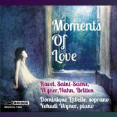 Moments of Love - songs by Ravel, Saint-Saens, Wyner, Hahn, Britten / Dominique Labelle, soprano; Yehudi Wyner, piano
