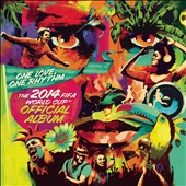 Various Artists: One Love, One Rhythm: The 2014 FIFA World Cup Official Album [Deluxe Edition]