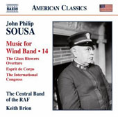 Sousa: Music for Wind Band, Vol. 14 - The Glass Blowers Overture; Esprit de Corps; The International Congress et al. / Keith Brion