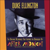Duke Ellington: The  Original Recordings That Inspired the Broadway Hit After Midnight: Broadway's Cotton Club Musical *