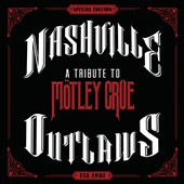 Various Artists: Nashville Outlaws: A Tribute to Mötley Crue [Digipak]
