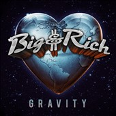 Big & Rich: Gravity *