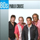 Pablo Cruise: The 80s: Pablo Cruise