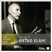 Sacred Lute - The Art of Ostad Elahi (1895-1974)