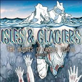 Isles & Glaciers: The Hearts of Lonely People [EP]