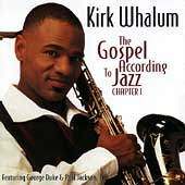 Kirk Whalum: The Gospel According to Jazz