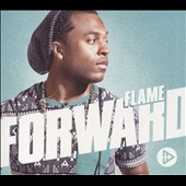 Flame (Christian Rap): Forward [Digipak]