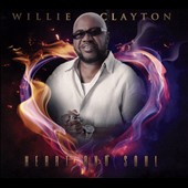 Willie Clayton: Heart & Soul [Digipak]