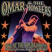 Omar & the Howlers: Live at the Opera House