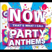 Various Artists: Now That's What I Call Party Anthems [2015]