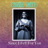 Carrie Smith: Since I Fell for You