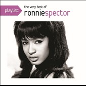 Ronnie Spector: Playlist: The Very Best of Ronnie Spector