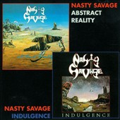 Nasty Savage: Indulgence/Abstract Reality [Limited Edition] [Limited]