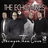 The Echoaires: Stronger Than Ever