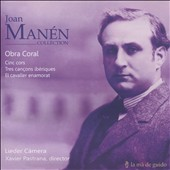 Joan Manen Collection - Jean Manen (1883-1971): Choral Works / Daniel Blanch, piano; Angels Balagueró, soprano; Lieder Càmera, Xavier Pastrana