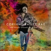 Corinne Bailey Rae: The Heart Speaks in Whispers [Deluxe Edition]