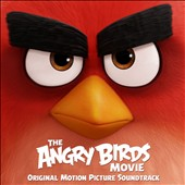 Various Artists: The Angry Birds Movie [Original Motion Picture Soundtrack]