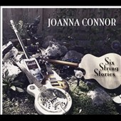 Joanna Connor: Six String Stories [Blister]