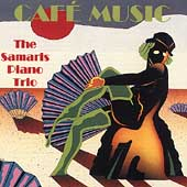 Café Music - Schoenfield, Copland, et al / The Samaris Trio