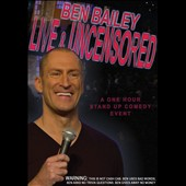 Ben Bailey (New Jersey): Ben Bailey: Live and Uncensored